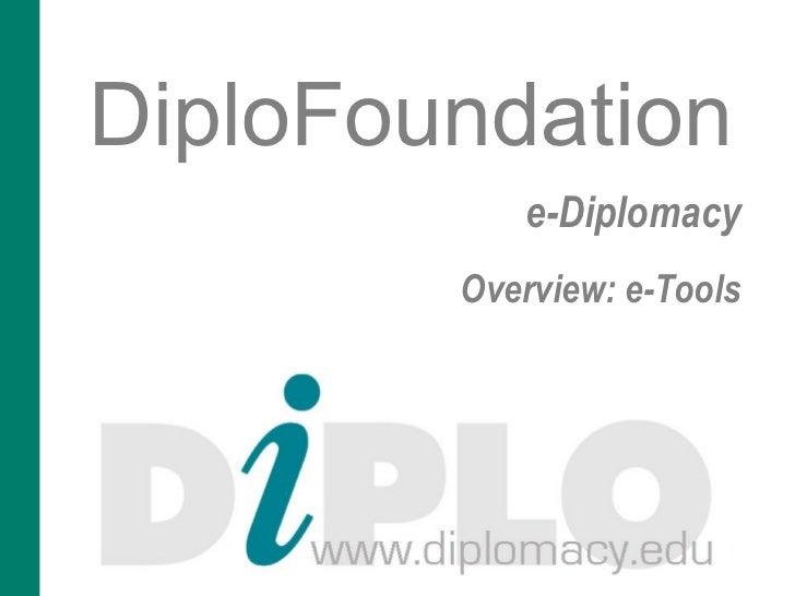 DiploFoundation           e-Diplomacy        Overview: e-Tools
