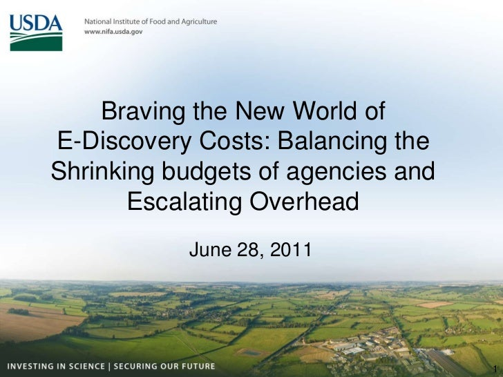 Braving the New World of E-Discovery Costs: Balancing the Shrinking budgets of agencies and Escalating Overhead <br />June...
