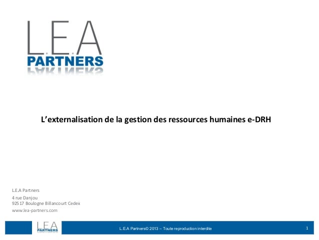 L.E.A Partners© 2013 – Toute reproduction interdite 1 L.E.A Partners 4 rue Danjou 92517 Boulogne Billancourt Cedex www.lea...