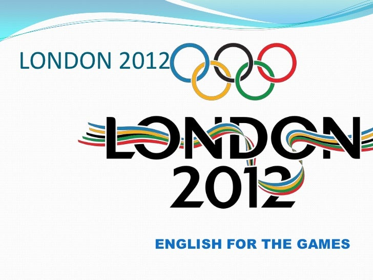 LONDON 2012         ENGLISH FOR THE GAMES