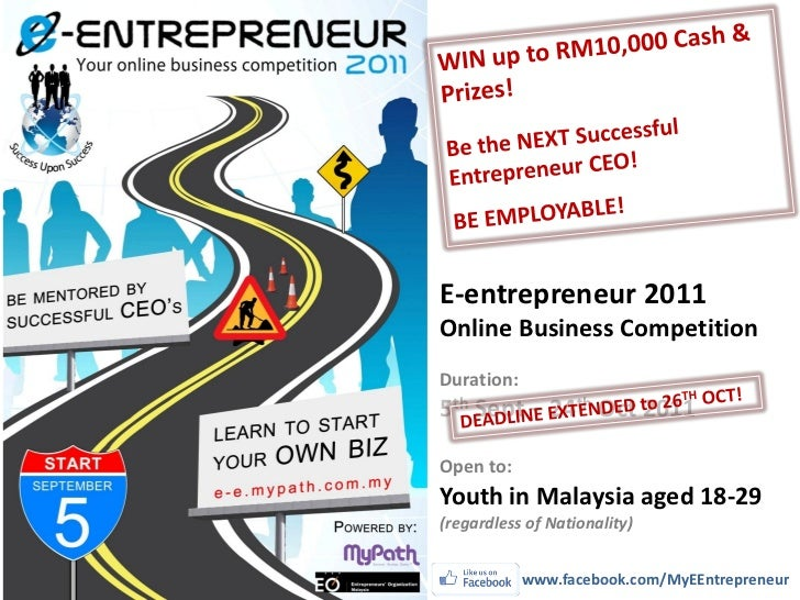 E-entrepreneur 2011Online Business CompetitionDuration:5th Sept – 24th Oct 2011Open to:Youth in Malaysia aged 18-29(regard...