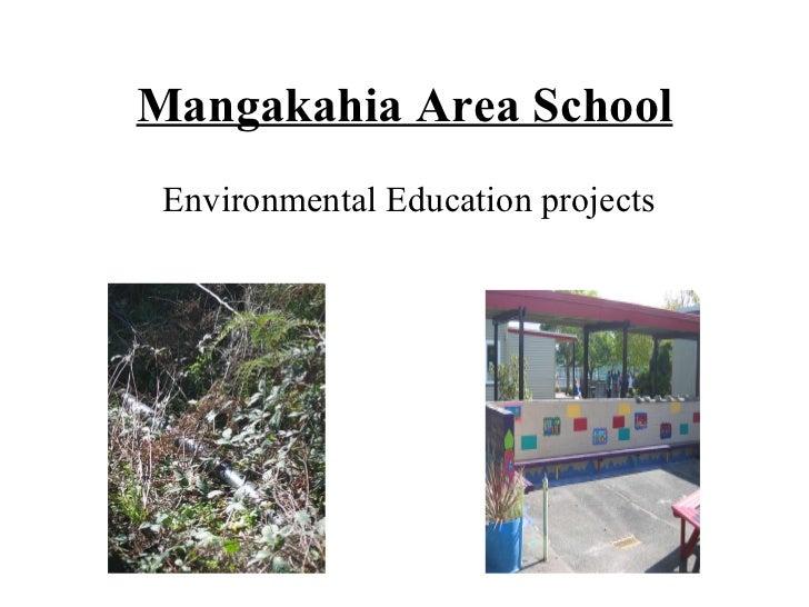 Mangakahia Area School <ul><li>Environmental Education projects  </li></ul>