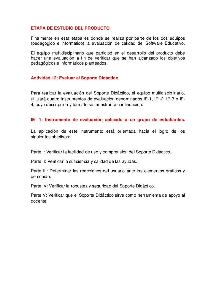 ETAPA DE ESTUDIO DEL PRODUCTOFinalmente en esta etapa es donde se realiza por parte de los dos equipos(pedagógico e inform...