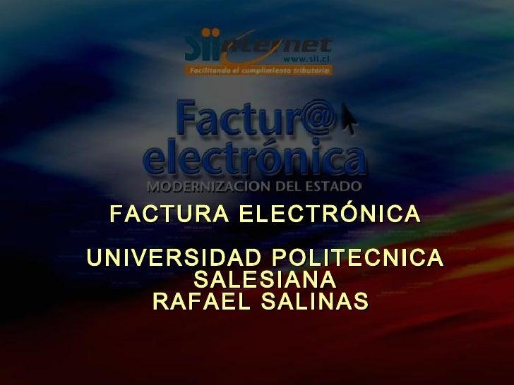 FACTURA ELECTRÓNICA UNIVERSIDAD POLITECNICA SALESIANA RAFAEL SALINAS
