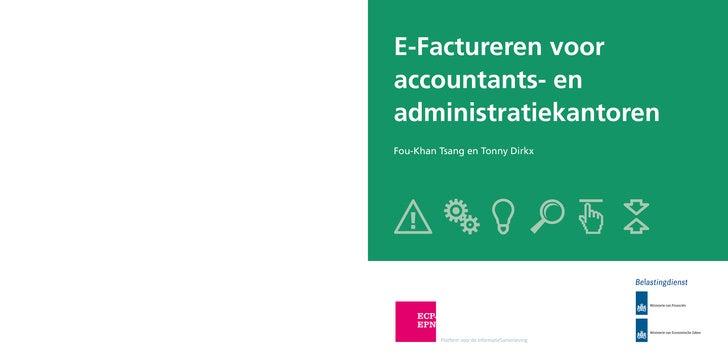 E-Factureren voor accountants- en administratiekantoren Fou-Khan Tsang en Tonny Dirkx