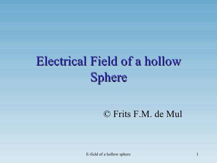 Electrical Field of a hollow Sphere © Frits F.M. de Mul