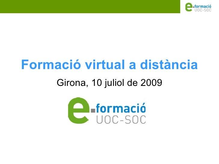 Formació virtual a distància      Girona, 10 juliol de 2009