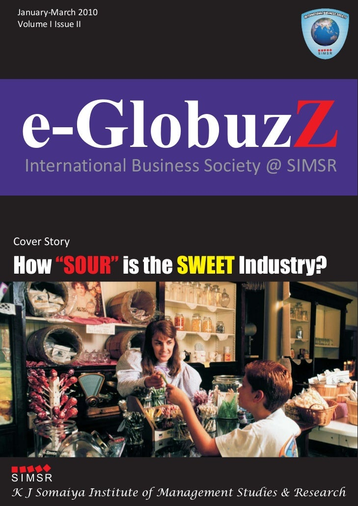 """January-March 2010 Volume I Issue II e-GlobuzZ  International Business Society @ SIMSRCover StoryHow """"SOUR"""" is the SWEET I..."""