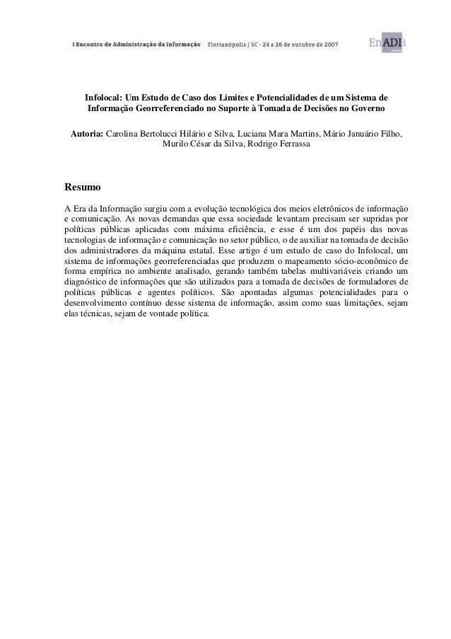 Infolocal: Um Estudo de Caso dos Limites e Potencialidades de um Sistema de      Informação Georreferenciado no Suporte à ...