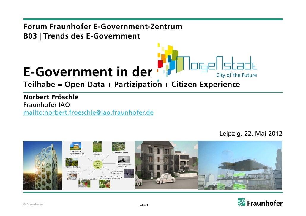 Forum Fraunhofer E-Government-ZentrumF       F    h f EG           tZ tB03 | Trends des E-GovernmentE-GovernmentE Governme...