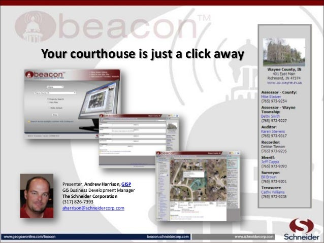 Your courthouse is just a click away  Presenter: Andrew Harrison, GISP GIS Business Development Manager The Schneider Corp...