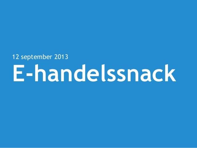 12 september 2013 E-handelssnack