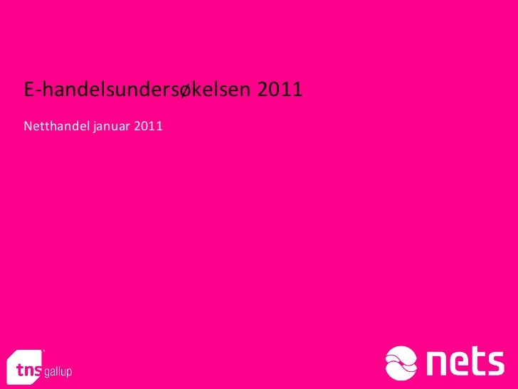 E-handelsundersøkelsen 2011Netthandel januar 2011