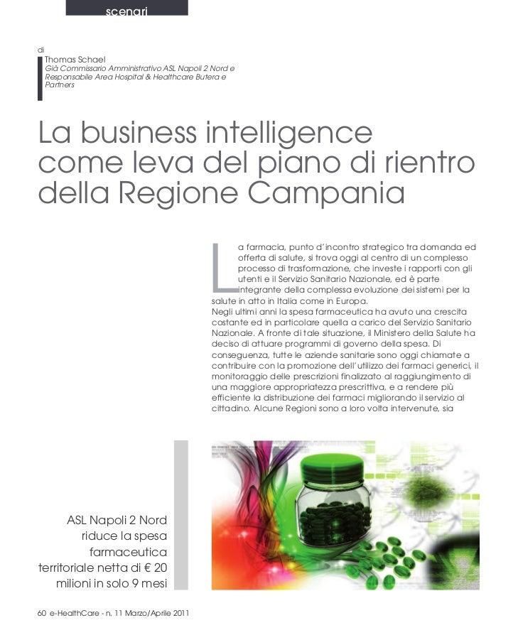 Thomas Schael: La business intelligence come leva del Piano di Rientro della Regione Campania - ASL Napoli 2 Nord reduce la spesa farmaceutica territoriale di 20 milioni di Euro in solo 9 mesi