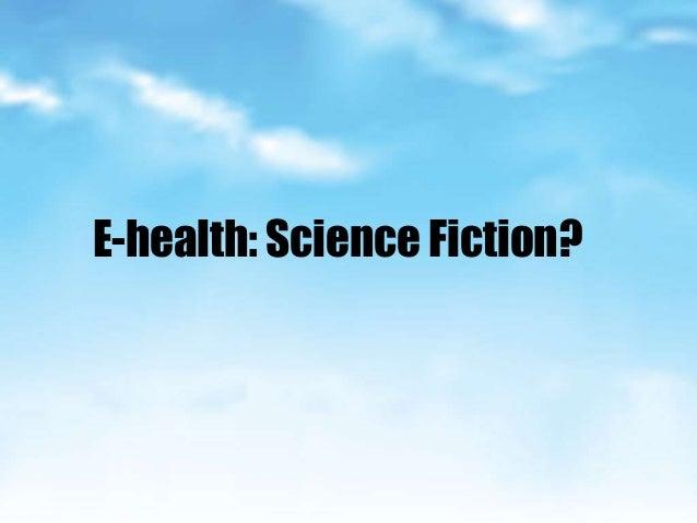 E-health: Science Fiction?