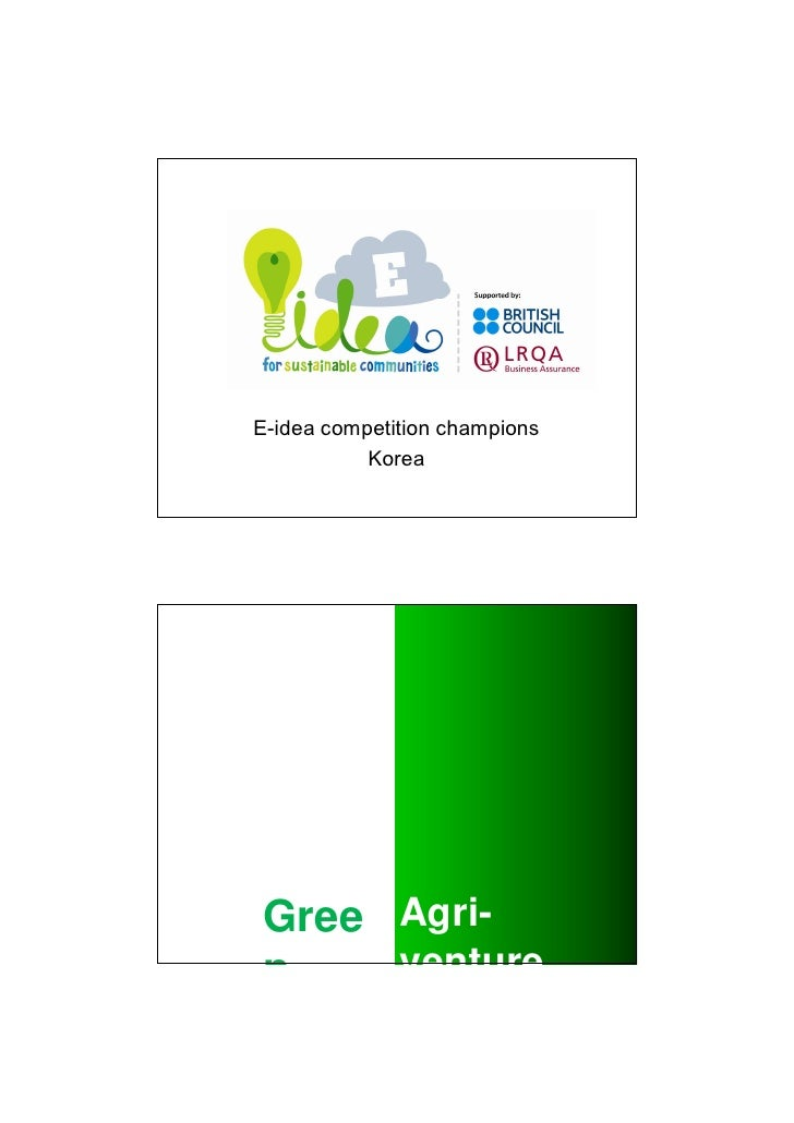 E-idea competition champions           KoreaGree Agri-n    venture