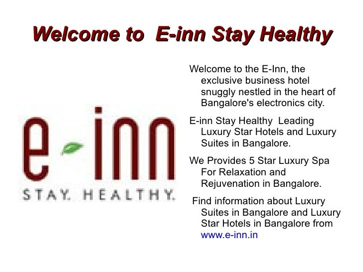 Welcome to  E-inn Stay Healthy Welcome to the E-Inn, the exclusive business hotel snuggly nestled in the heart of Bangalor...