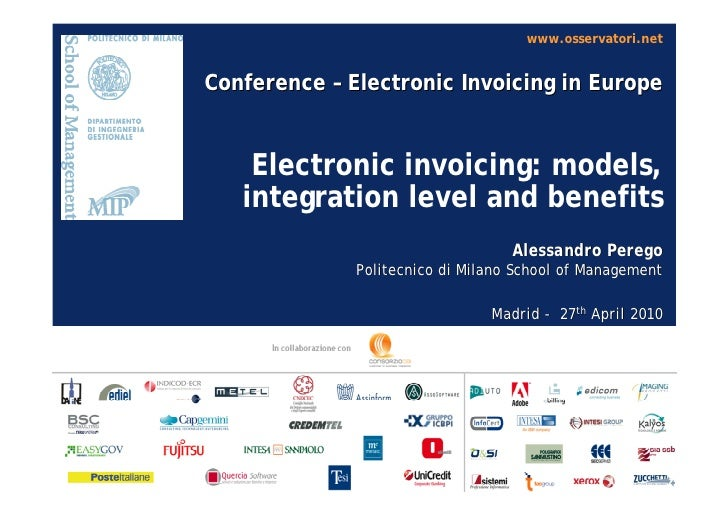 www.osservatori.net   Conference – Electronic Invoicing in Europe       Electronic invoicing: models,    integration level...
