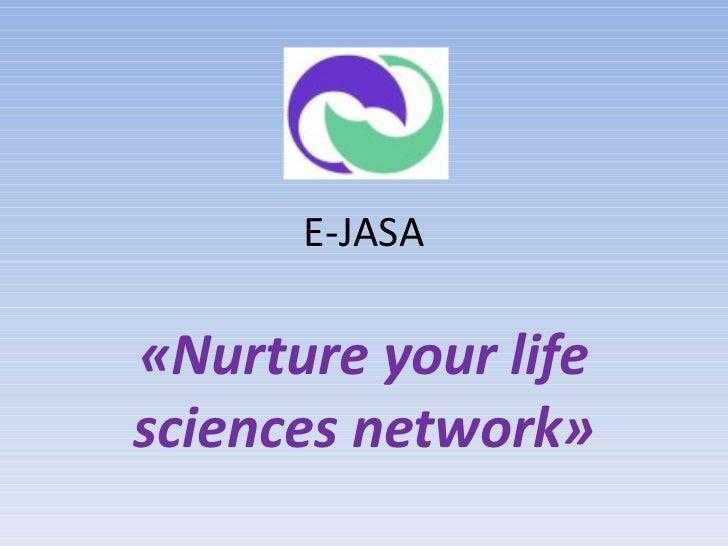 E-JASA «Nurture your life sciences network»