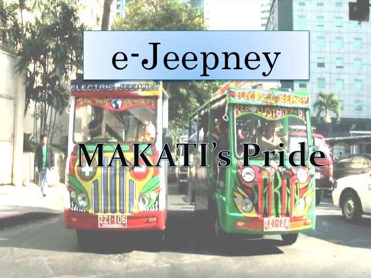 e-Jeepney<br />MAKATI's Pride<br />