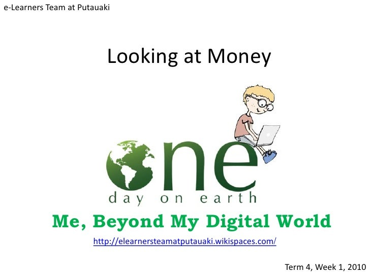 e-Learners Team at Putauaki                               Looking at Money                 Me, Beyond My Digital World    ...