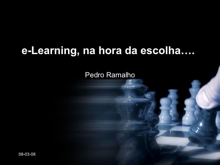 e-Learning, na hora da escolha…. Pedro Ramalho 02-06-09