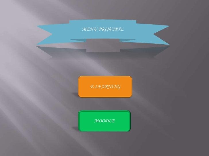 MENU PRINCIPAL       E-LEARNING         MOODLE