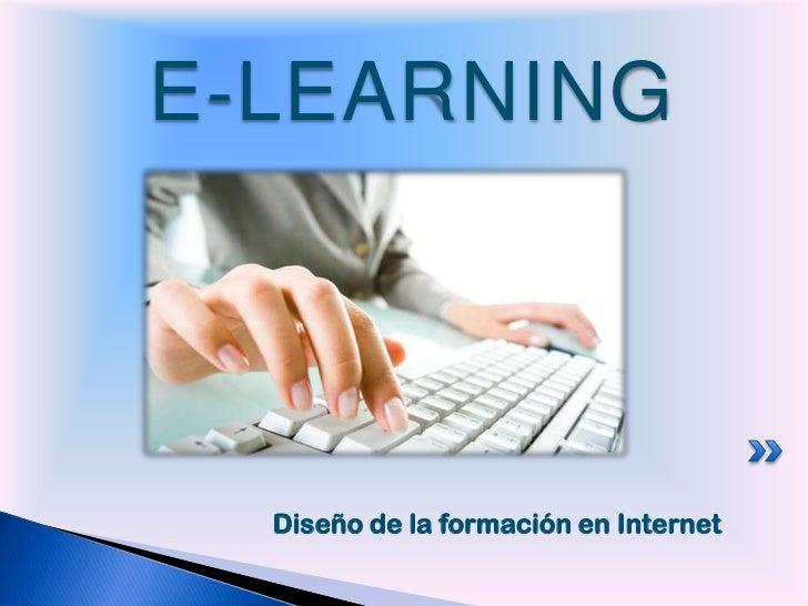 E-LEARNING  Diseño de la formación en Internet