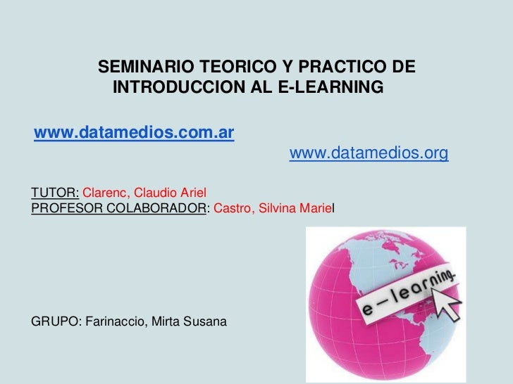 SEMINARIO TEORICO Y PRACTICO DE           INTRODUCCION AL E-LEARNINGwww.datamedios.com.ar                                 ...