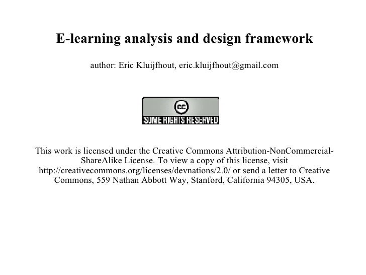E-learning analysis and design framework author: Eric Kluijfhout, eric.kluijfhout@gmail.com   This work is licensed under ...