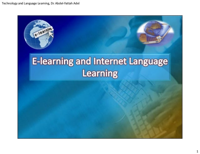 Technology and Language Learning, Dr. Abdel-Fattah Adel1