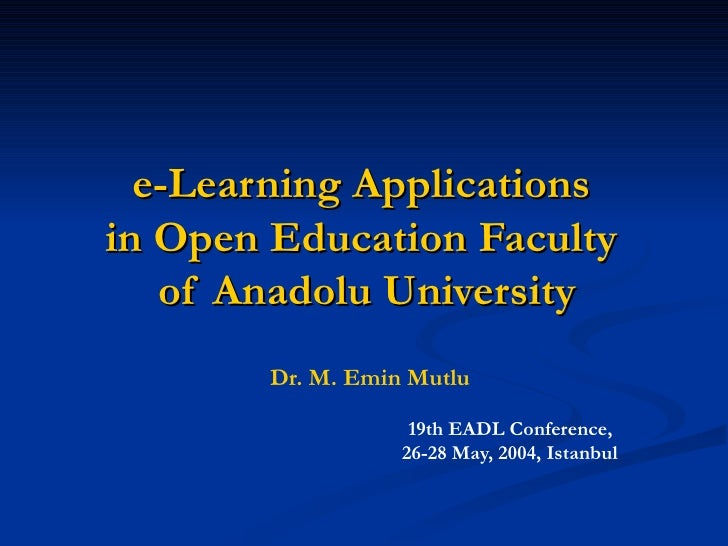 E-Learning Applications in the Open Education Faculty of Anadolu University