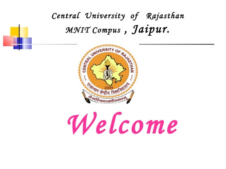 Central  University  of  Rajasthan MNIT Compus  , Jaipur.   Welcome