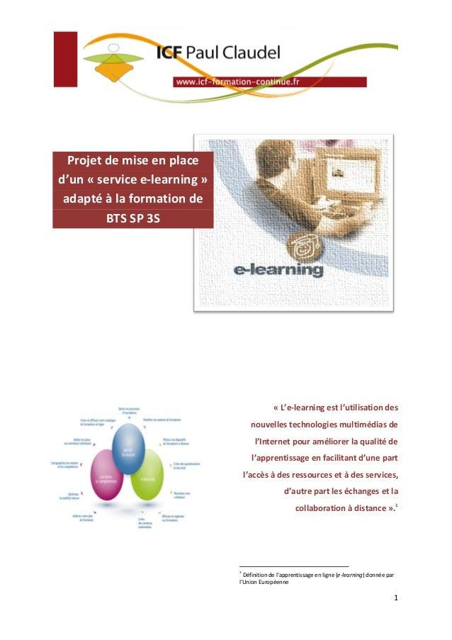 Projet de mise en placed'un « service e-learning » adapté à la formation de         BTS SP 3S                             ...
