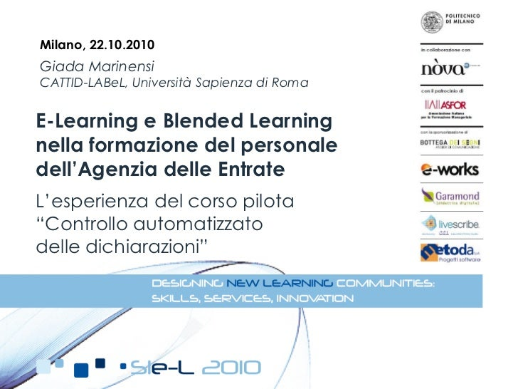 Milano, 22.10.2010Giada MarinensiCATTID-LABeL, Università Sapienza di RomaE-Learning e Blended Learningnella formazione de...