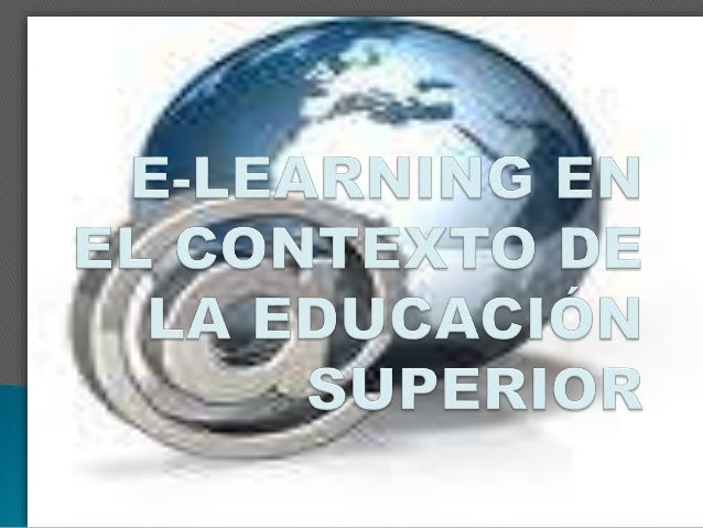 E learning en el contexto de la educación superior
