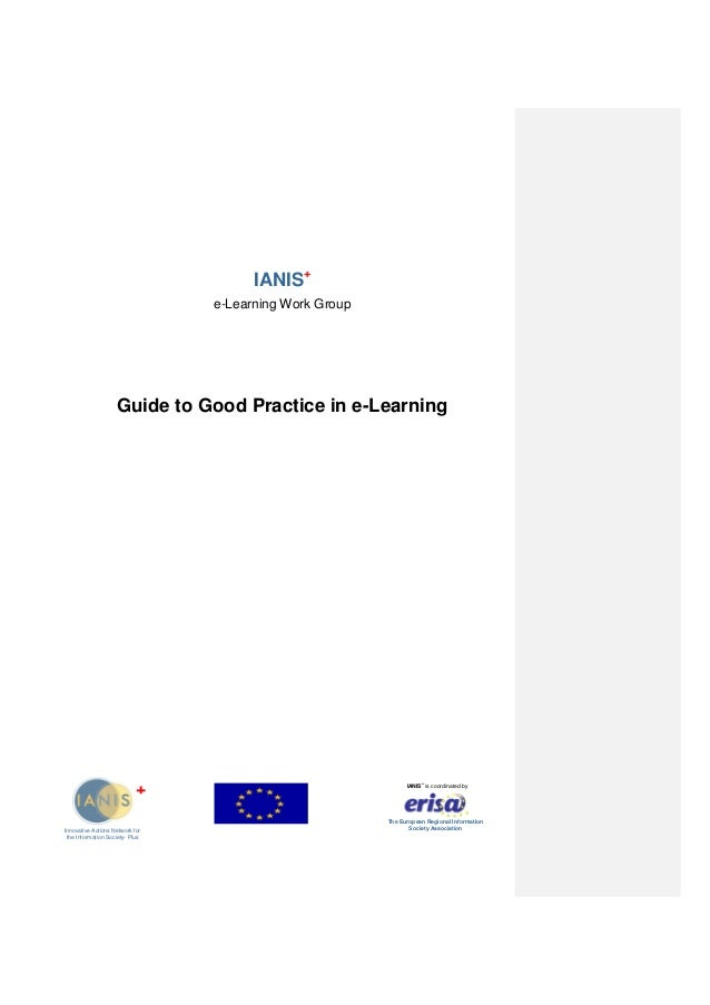 IANIS+ e-Learning Work Group Guide to Good Practice in e-Learning Innovative Actions Network for the Information Society- ...