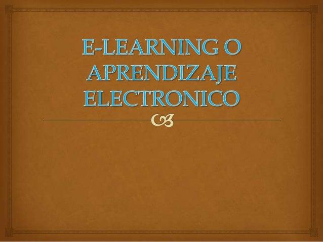  Aprendizaje electrónico (conocido también por el anglicismo e-learning) Importancia de aprendizaje a distancia  Enseñ...