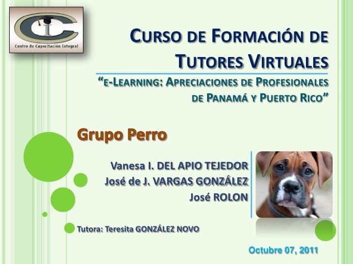 """CURSO DE FORMACIÓN DE                TUTORES VIRTUALES     """"E-LEARNING: APRECIACIONES DE PROFESIONALES                    ..."""