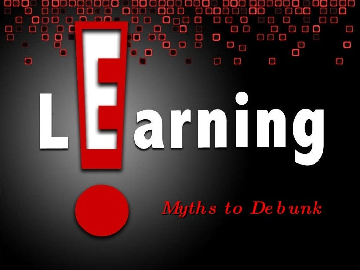 E-Learning Myths to Debunk