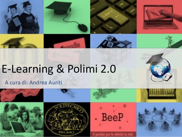 E-Learning & Polimi 2.0A cura di: Andrea Auriti