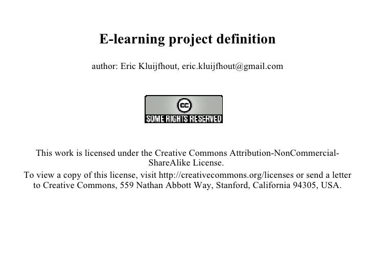 E-learning project definition author: Eric Kluijfhout, eric.kluijfhout@gmail.com   This work is licensed under the Creativ...