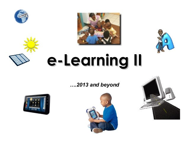 E learning project II - 2013 and beyond?