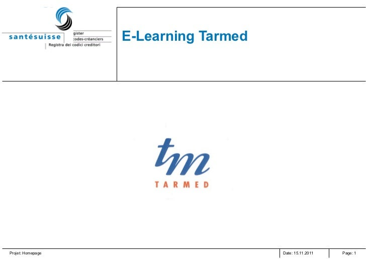 E-Learning Tarmed  Date: 15.11.2011 Projet: Homepage Page: 1