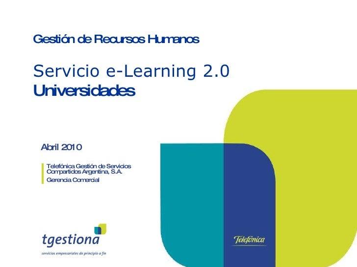 Abril 2010 Telefónica Gestión de Servicios Compartidos Argentina, S.A. Gerencia Comercial Gestión de Recursos Humanos Serv...