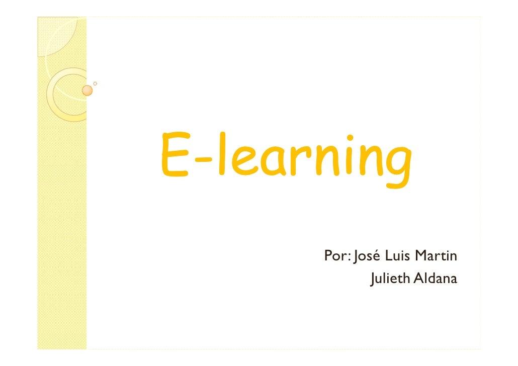 E-learning       Por: José Luis Martin               Julieth Aldana