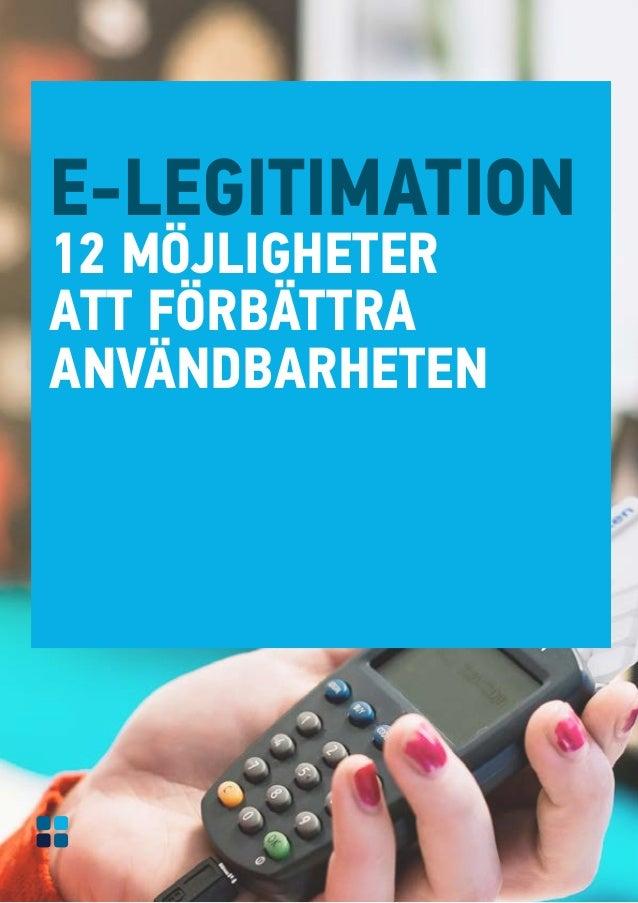E-LEGITIMATION12 MÖJLIGHETERATT FÖRBÄTTRAANVÄNDBARHETEN