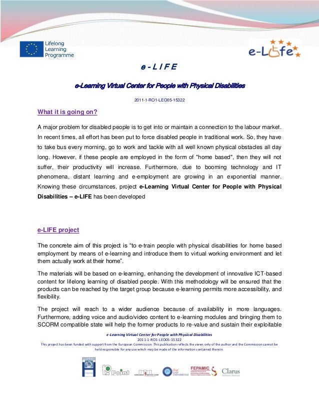 e-LIFE e-Learning Virtual Center for People with Physical Disabilities 2011-1-RO1-LEO05-15322  What it is going on? A majo...