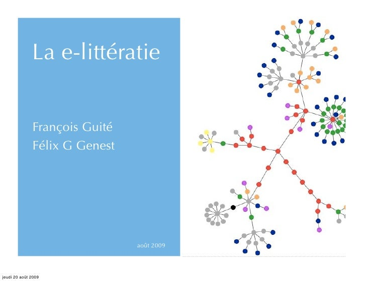 La e-littératie                 François Guité               Félix G Genest                                    août 2009  ...