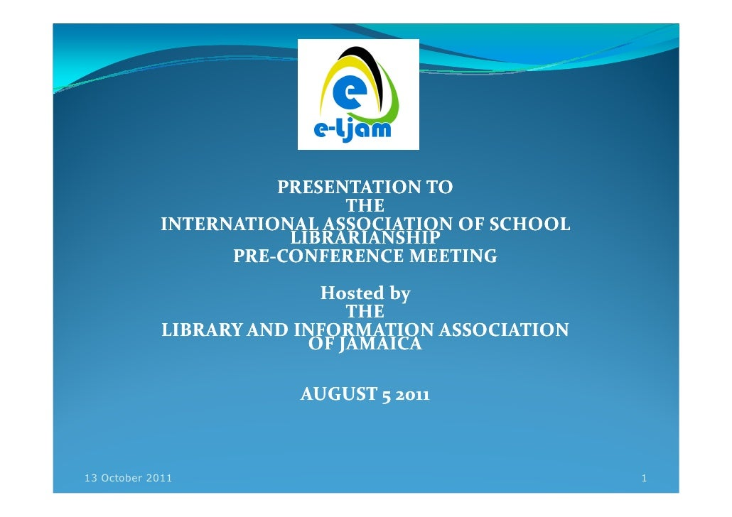 PRESENTATION TO                             THE            INTERNATIONAL ASSOCIATION OF SCHOOL                        LIBR...